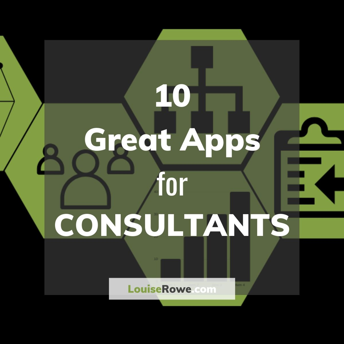 10 Great Apps for Consultants (title). Photo credit © L Rowe 2020
