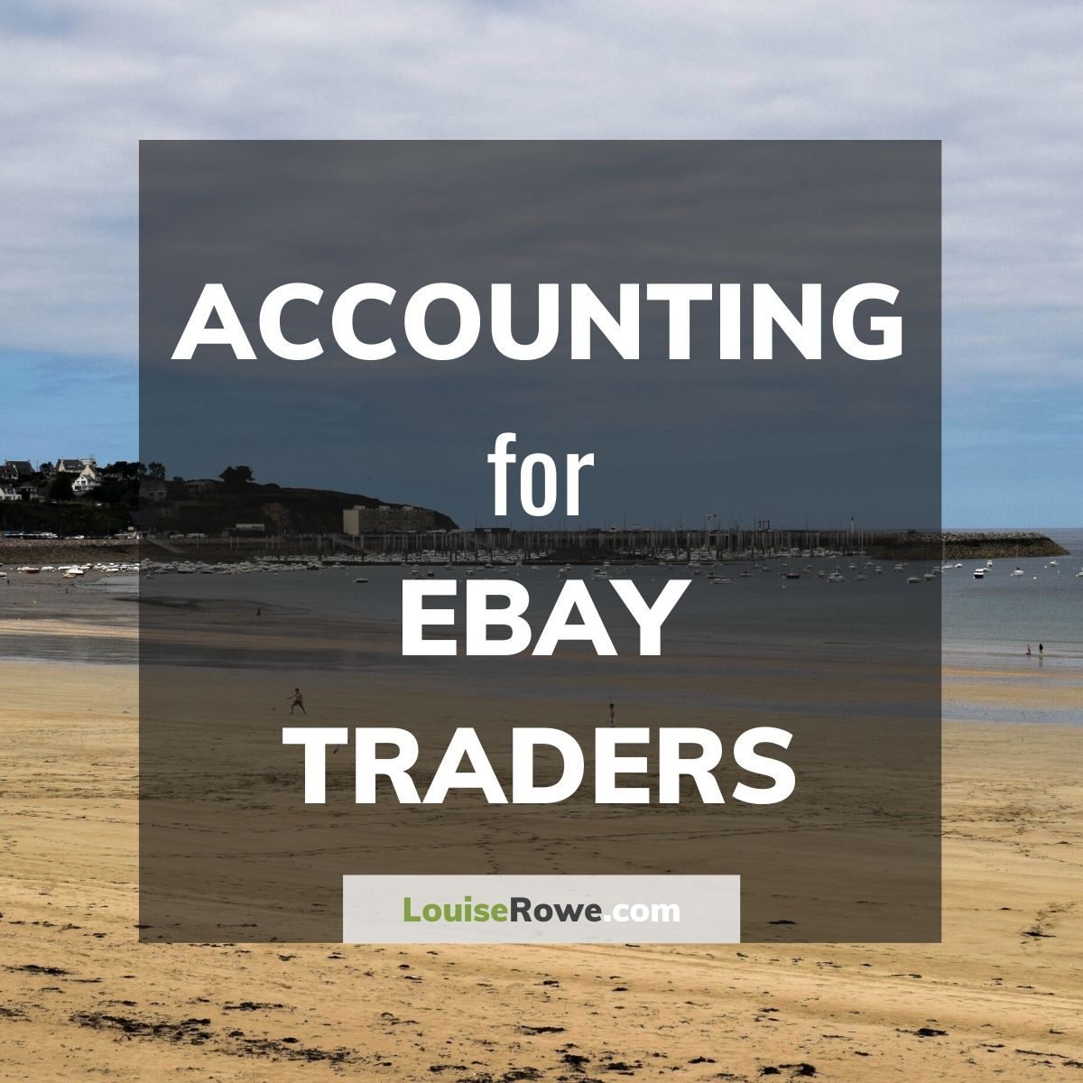 Accounting for Ebay Traders (title). Photo credit © L Rowe 2019