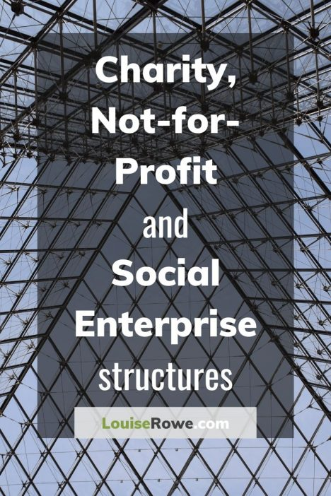 Charity, Not-for-Profit, Social Enterprise structures (pin). Photo credit © L Rowe 2020