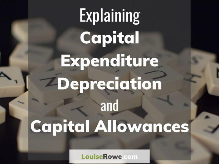 Explaining Capital Expenditure Depreciation and Capital Allowances (title). Photo credit © L Rowe 2020