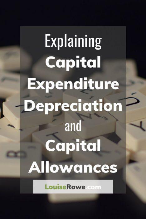 Explaining Capital Expenditure Depreciation and Capital Allowances (pin). Photo credit © L Rowe 2020