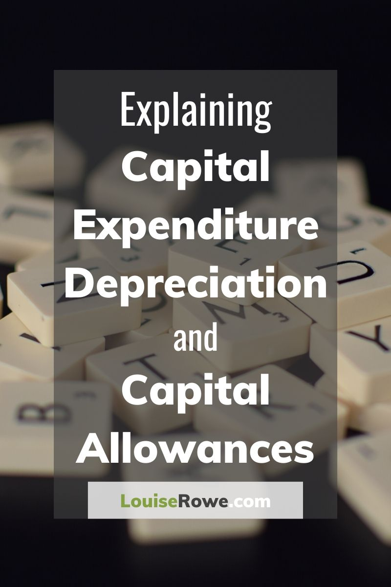 Explaining Capital Expenditure Depreciation and Capital Allowances (pin). Photo credit © L Rowe 2020