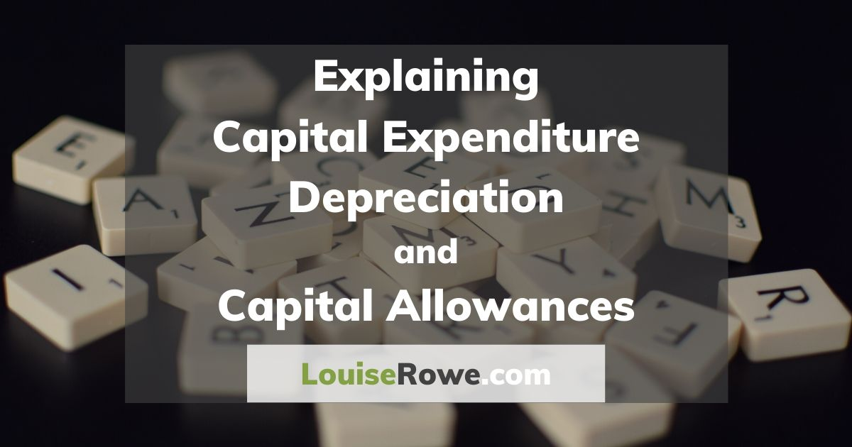 Explaining Capital Expenditure Depreciation and Capital Allowances (wide). Photo credit © L Rowe 2020
