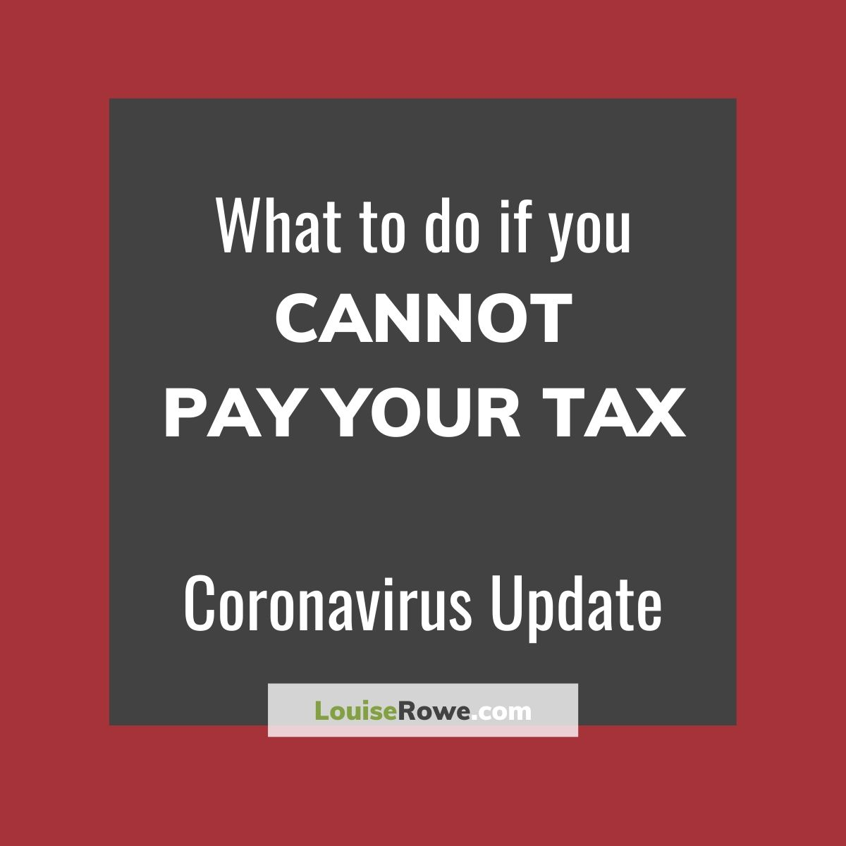What to do if you cannot pay your tax Coronavirus (pin). Photo credit © L Rowe 2020